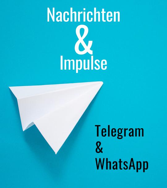 Nachrichten und Impulse per Telegram und WhatsApp