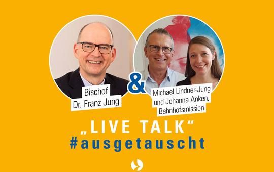 Titelbild Insta-Talk Bischof Franz mit der Bahnhofsmission Würzburg
